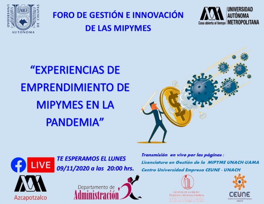 Foro: Gestión e Innovación de la MIPyME, en donde se abordará el tema de; Experiencias de emprendimiento de MIPyMEs en la pandemia.